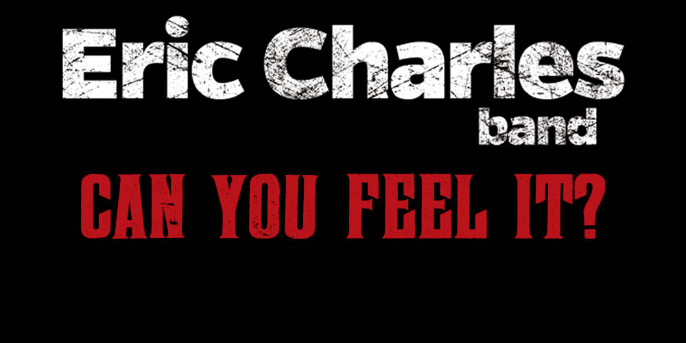 Eric Charles Band - Can You Feel It?
